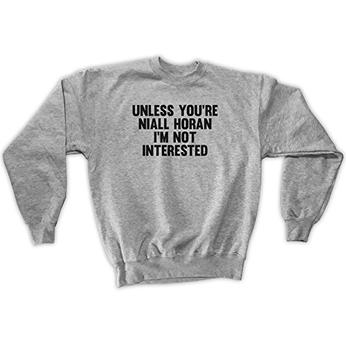 Outsider. Men's Unisex Unless You're Niall Horan I'm Not Interested Sweatshirt - Grey - Small