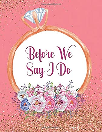 Before We Say I Do: Wedding Planner Organizer Checklist Journal Notebook for Newly Engaged Couple Pink