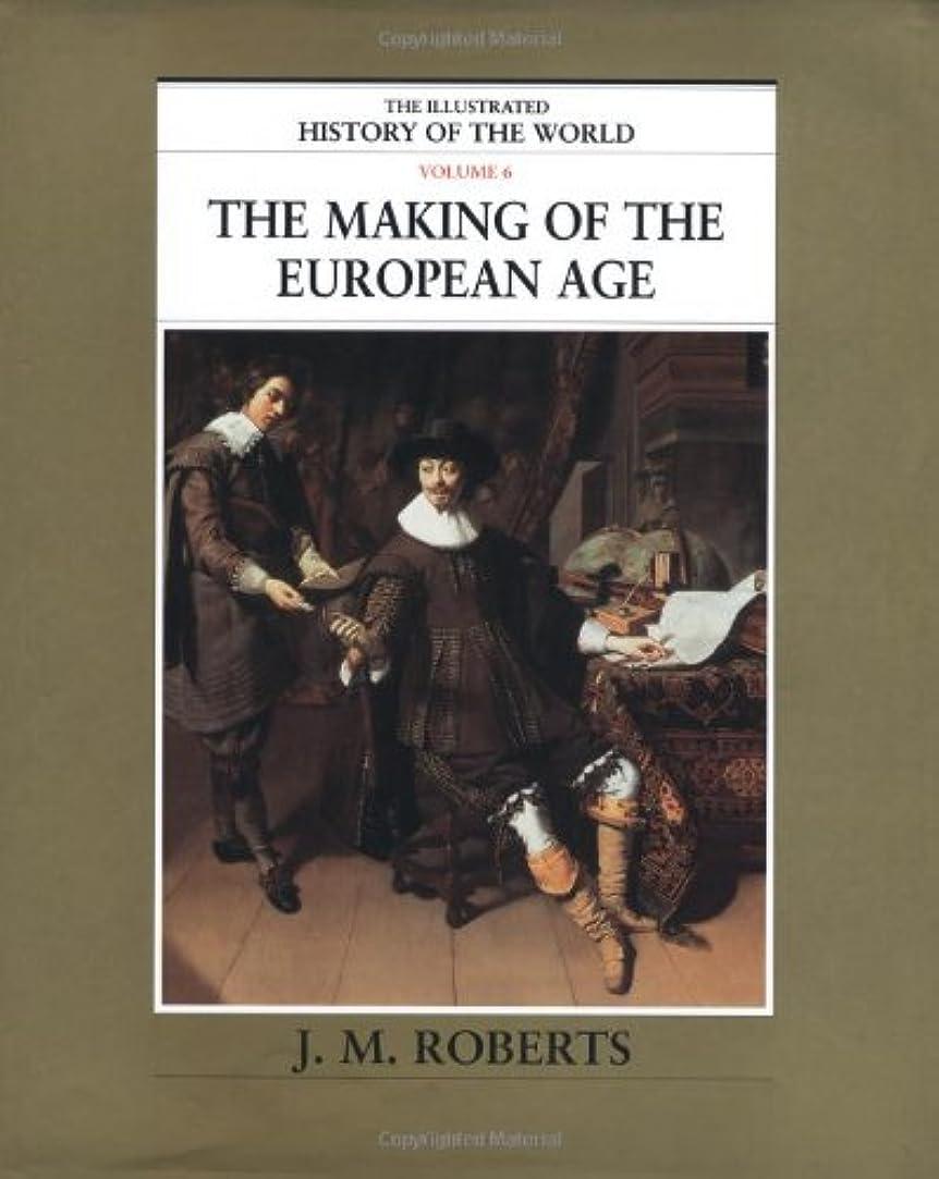 キャンパス創造クリープThe Making of the European Age (The Illustrated History of the World)