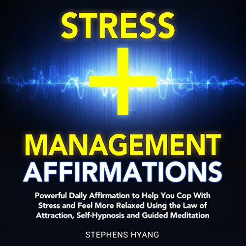 Stress Management Affirmations audiobook cover art