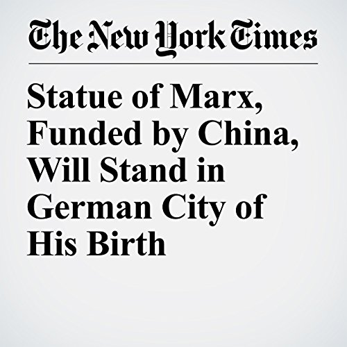 Statue of Marx, Funded by China, Will Stand in German City of His Birth copertina