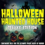Halloween Haunted House: A Continuous Mix for the Ultimate Fright Night of Horror (Deluxe Edition)