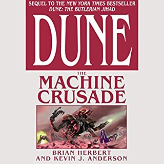 Dune: The Machine Crusade                   Written by:                                                                                                                                 Brian Herbert,                                                                                        Kevin J. Anderson                               Narrated by:                                                                                                                                 Scott Brick                      Length: 27 hrs and 36 mins     14 ratings     Overall 4.8