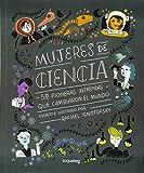 Mujeres de Ciencia: 50 Pioneras Intrepidas Que Cambiaron El Mundo (Informativos)
