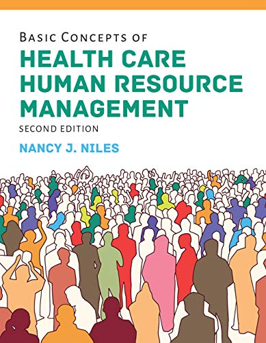 Compare Textbook Prices for Basic Concepts of Health Care Human Resource Management 2 Edition ISBN 9781284149463 by Niles, Nancy J.