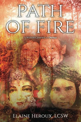 Path of Fire: A Woman's Journey to Oneness