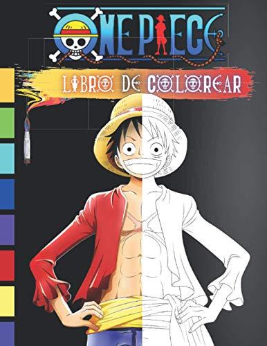 One Piece Libro De Colorear: Anime Japonés ONE PIECE Colorear Adultos Adolescentes y Niños + 60 Dibujos de One Piece para Colorear Luffy y Otros Personajes