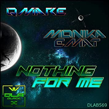 Nothing For Me