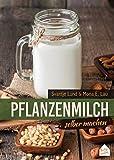Pflanzenmilch selber machen