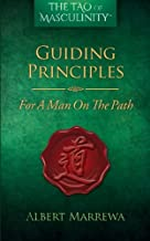 The Tao of Masculinity: Guiding Principles For A Man On The Path (Volume 2)