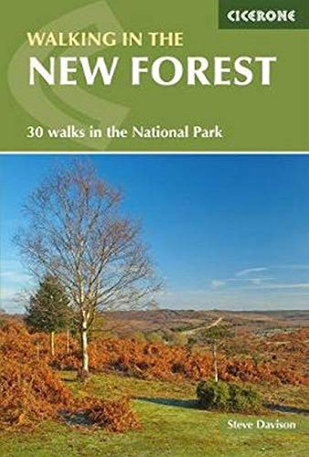 Walking in the New Forest: 30 Walks in the New Forest National Park (Cicerone Walking Guides)