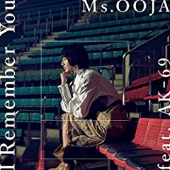 Ms.OOJA「I Remember You feat. AK-69」のCDジャケット