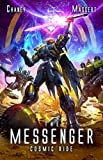 Cosmic Ride: A Mecha Scifi Epic (The Messenger Book 10)