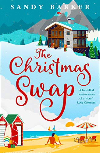 The Christmas Swap: A wonderfully festive Christmas romance for fans of The Holiday by [Sandy Barker]