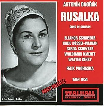 Dvořák: Rusalka, Op. 114, B. 203 (Sung in German)