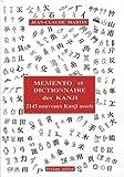 Mémento et dictionnaire des Kanji : 2143 nouveaux Kanji usuels japonais