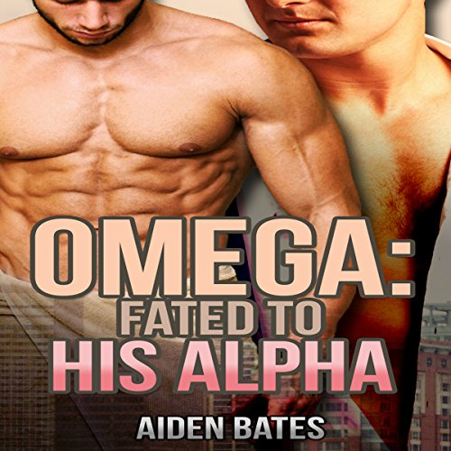 Omega: Fated to His Alpha audiobook cover art