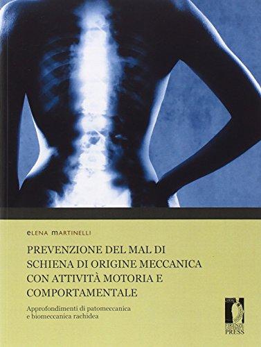 Prevenzione del mal di schiena di origine meccanica con attività motoria e comportamentale. Approfondimenti di patomeccanica e biomeccanica rachidea