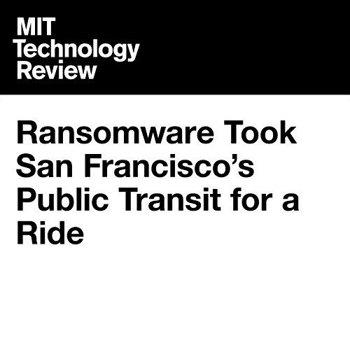 Ransomware Took San Francisco's Public Transit for a Ride audiobook cover art