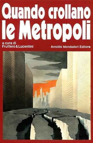 Quando crollano le metropoli.