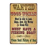 欲しかった良い女性は漁船を持っている必要がありますヴィンテージブリキサイン金属板壁パブ家の芸術の装飾鉄のポスター-20x30cm