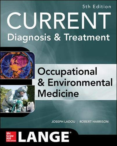 Compare Textbook Prices for CURRENT Occupational and Environmental Medicine 5/E Lange Medical Books 5 Edition ISBN 9780071808156 by LaDou, Joseph,Harrison, Robert