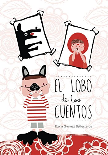 El lobo de los cuentos: Cuentos infantiles para niños de 3 a 6 ...