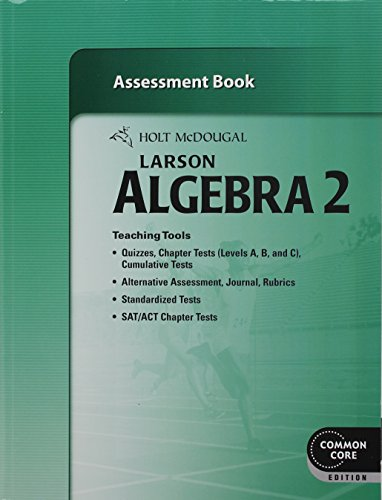 Larson Algebra 2 Assessment Book (Common Core Edition)
