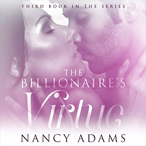 The Billionaires Virtue     The Billionaire's Heart, Book 3              By:                                                                                                                                 Nancy Adams                               Narrated by:                                                                                                                                 Hunter Millbrook                      Length: 3 hrs and 1 min     3 ratings     Overall 3.7