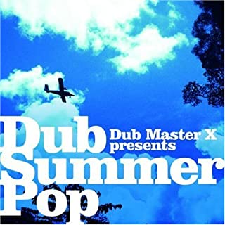 DUB MASTER X PRESENTS DUB SUMMER POP