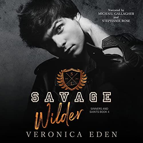 Savage Wilder: Dark New Adult High School Bully Romance (Sinners and Saints)