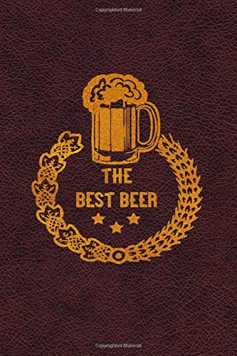 The Best Beer: Beer making logbook/Review Logbook/Rate and Record Your Favorite Brew Log Book / Home brew Beer   Recipe Journal/Brewing Journal And ... cover 6 x 9 inch (15.24 x 22.86 cm)100 Page