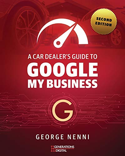 A Car Dealer's Guide to Google My Business: You never get a second chance to make a good first imp