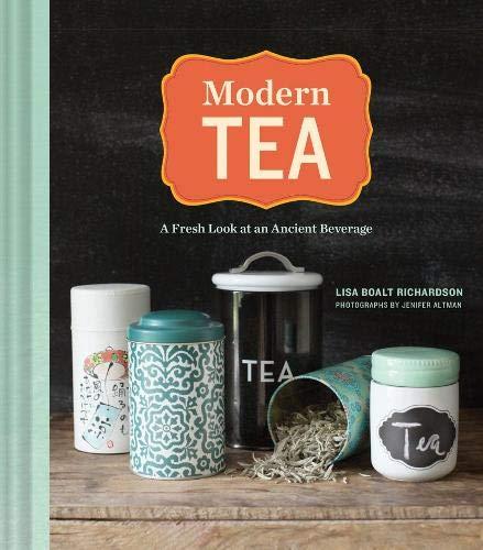 Modern Tea: A Fresh Look at an Ancient Beverage