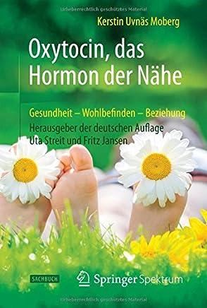 Tnärhetens Hormon: Oxytocinets Roll I Relationer: Gesundheit - Wohlbefinden - Beziehung