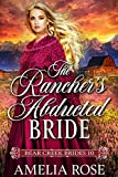 The Rancher's Abducted Bride: Historical Western Mail Order Bride Romance (Bear Creek Brides Book...