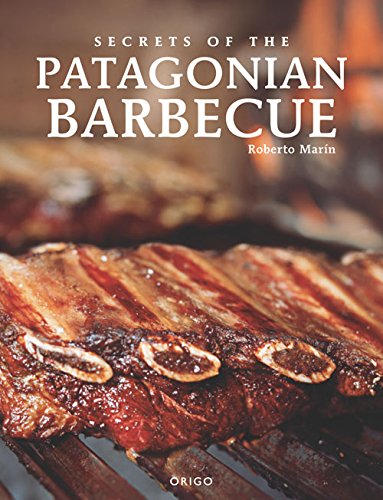 Secrets of Patagonian Barbecue