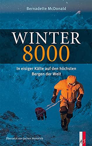 Winter 8000: In eisiger Kälte auf den höchsten Bergen der Welt