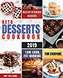 Keto Desserts Cookbook #2019: Delicious, Low-Carb, Fat Burning and Healthy Ketogenic Desserts For Everyone (Keto Fat Bombs)