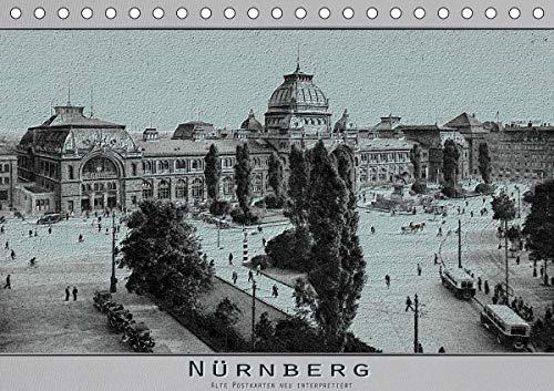 Nürnberg, alte Postkarten neu interpretiert (Tischkalender 2021 DIN A5 quer)