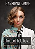 FLAMBOYANT GAMINE STORY: A real story of my life, some tips and tricks. (English Edition)