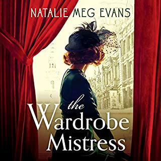 The Wardrobe Mistress                   By:                                                                                                                                 Natalie Meg Evans                               Narrated by:                                                                                                                                 Elaine Claxton                      Length: 13 hrs and 51 mins     12 ratings     Overall 4.3