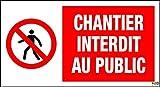 Panneau de signalisation Chantier interdit au public 300 x 200 mm Rigide