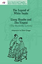 Love Stories and Tragedies from Chinese Classic Operas (III): The Legend of White Snake, Liang Shanbo and Zhu Yingtai (The Butterfly Lovers)