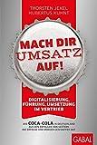 Mach dir Umsatz auf!: Digitalisierung, Führung, Umsetzung im Vertrieb. Wie Coca-Cola in Deutschland aus den Erfolgen von gestern die Erfolge von morgen geschaffen hat (Dein Business) (German Edition)