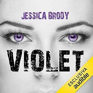 Violet                   Di:                                                                                                                                 Jessica Brody                               Letto da:                                                                                                                                 Vanessa Leonardelli                      Durata:  8 ore e 54 min     13 recensioni     Totali 4,2
