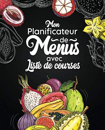 Planificateur de menus avec liste de courses: Organiseur de repas à remplir | Agenda de suivi alimentaire sur 52 semaines | Carnet de bord pour ... vos repas et vos achats de la semaine