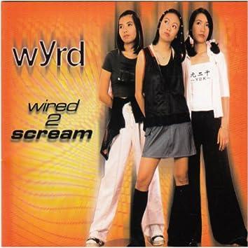 Wired 2 Scream