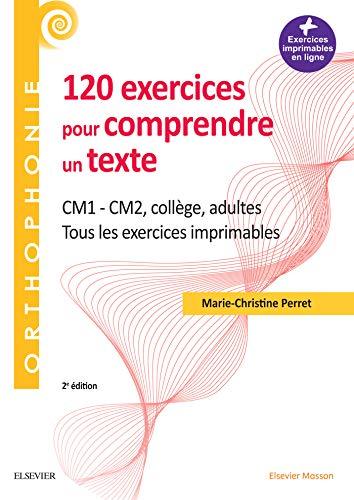 Amazon Com 120 Exercices Pour Comprendre Un Texte Cm1 Cm2 College Adultes Tous Les Exercices Imprimables Orthophonie French Edition Ebook Perret Marie Christine Kindle Store