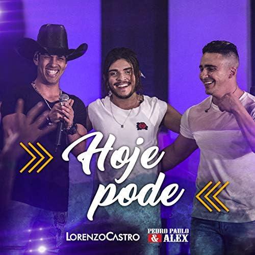 Lorenzo Castro & Pedro Paulo & Alex